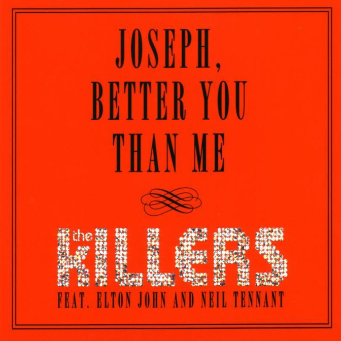 The Best Christmas Song You Have Never Heard: JOSEPH, BETTER YOU THAN ME by the Killers (with Elton John and Neil Tennant)